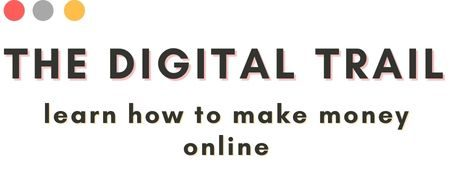 The Digital Trail – Learn How to Make Money Online